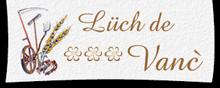 Logo Lüch de Vanc - Urlaub am Bauernhof in Campill